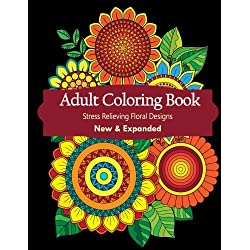 Adult Coloring Book: Floral Designs For Relaxation, Calmness and Stress Relief (Use Colored Pencils) (Adult Coloring Books)
