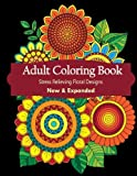 img - for Adult Coloring Book: Floral Designs For Relaxation, Calmness and Stress Relief (Use Colored Pencils) (Adult Coloring Books) book / textbook / text book
