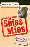 Of Spies and Lies, John F. Sullivan, 0700611681