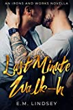 Last-Minute Walk-In (Irons and Works Novellas Book 1)