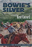 Bowie's Silver, Kent Conwell, 0803497008