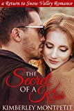 #10: The Secret of a Kiss: A Return to Snow Valley Romance