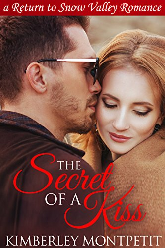 The Secret of a Kiss: A Return to Snow Valley Romance cover