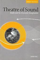 Theatre of Sound: Radio and the Dramatic Imagination