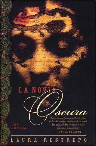 La Novia Oscura (Spanish Edition): Laura Restrepo ...