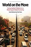 img - for World on the Move: Consumption Patterns in a More Equal Global Economy (Policy Analyses in International Economics) book / textbook / text book