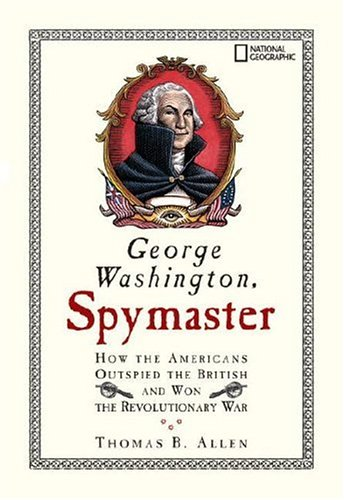 george-washington-spymaster-how-the-americans-outspied-the-british-and-won-the-revolutionary-war