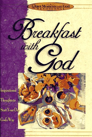 Breakfast With God (Quiet Moments With God)