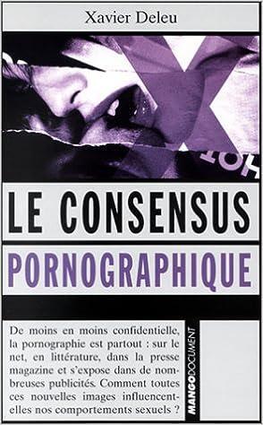 En ligne téléchargement gratuit Le Consensus pornographique epub, pdf