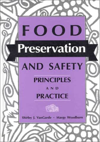 Food Preservation and Safety: Principles and Practice