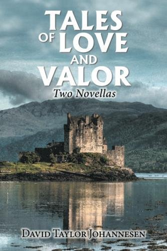 Tales of Love and Valor: Two Novellas
