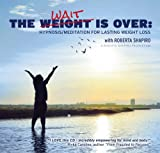 img - for The Calming Collection-The Weight is Over:Hypnosis/Meditation for Lasting Weight Loss**Guided Meditation and Hypnosis CD book / textbook / text book