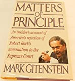 img - for Matters of Principle: An Insider's Account of America's Rejection of Robert Bork's Nomination to the Supreme Court by Mark Gitenstein (1992-08-01) book / textbook / text book