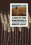 A Man in the Wheatfield, Robert Laxalt, 087417130X