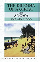 The Dilemma of a Ghost and Anowa (Longman African Writers/Classics) by Ama Ata Aidoo (11-May-1995) Paperback