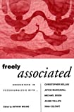 Freely Associated: Encounters in Psychoanalysis With Christopher Bollas, Joyce McDougall, Michael Eigen, Adam Phillips and Nina Coltart