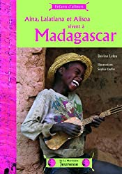 Aina, Lalatiana et Alisoa vivent à Madagascar