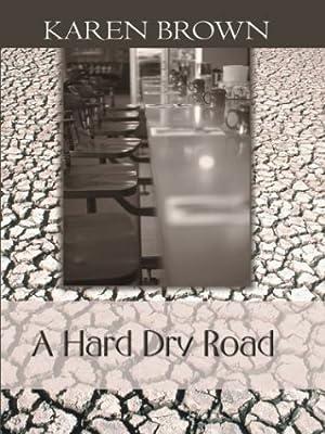 A Hard, Dry Road