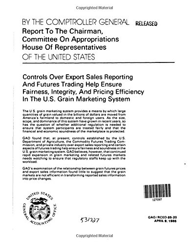 Controls Over Export Sales Reporting and Futures Trading Ensure Fairness, Integrity, and Pricing Efficiency in U.S. Grain Marketing