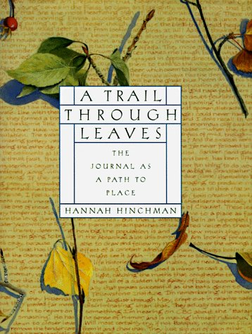 A Trail Through Leaves  The Journal As A Path To Place