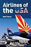 Airlines of the Usa, Matthew Falcus, 0956718760