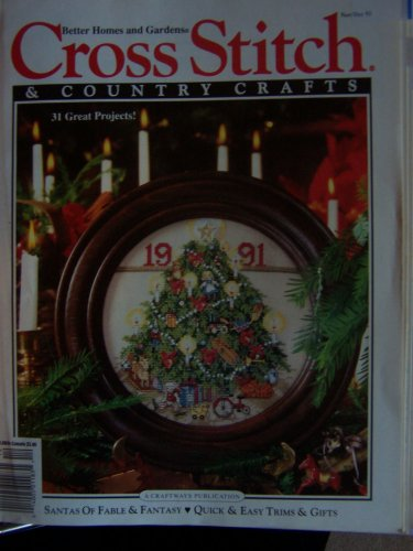 Better Homes & Gardens Cross Stitch and Country Crafts, November / December, 1991 (Stitch Country Cross Garden)