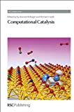 Computational Catalysis, , 1849734518
