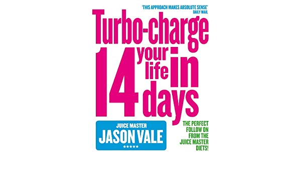 The Juice Master: Turbo-charge Your Life in 14 Days (English Edition) eBook: Jason Vale: Amazon.es: Tienda Kindle