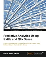 Predictive Analytics using Rattle and Qlik Sense Front Cover