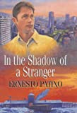 In the Shadow of a Stranger, Ernesto Patino, 0709068719