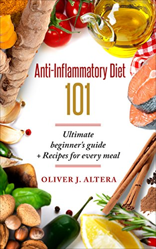 Anti-Inflammatory Diet 101: Anti Inflammatory Diet Cookbook, Anti Inflammatory Foods + EASY RECIPES. FIght and Prevent Chronic Disease, Infection, Improve Mental Health and Manage Weight (The Top 101 Foods That Fight Aging Ebook)