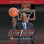 Clyde the Glide: My Life in Basketball | Clyde Drexler,Kerry Eggers
