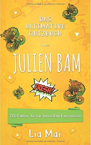 Julien Bam: Das ultimative Quizbuch - 200 Fakten, die nur Julien Bam-Fans wissen