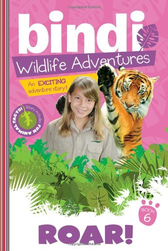 Roar!: A Bindi Irwin Adventure (Bindi's Wildlife Adventures) ()