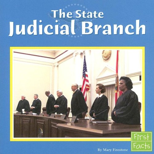Read Online The State Judicial Branch (The U.S. Government) PDF