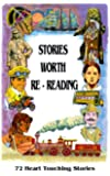 Stories Worth Re-Reading: 72 Heart Touching Stories