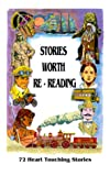img - for Stories Worth Re-Reading: 72 Heart Touching Stories book / textbook / text book
