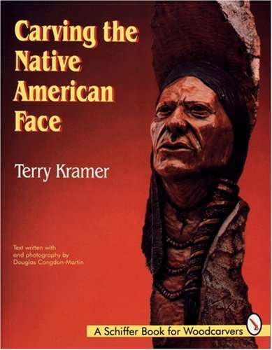Carving the Native American Face (A Schiffer Book for Woodcarvers)