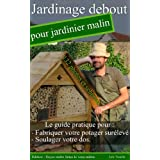 Jardinage debout pour jardinier malin (French Edition)