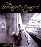 The Sociologically-Imagined Self : A Reader with Accompanying Personal Journal, Pintar, Judith, 0787294756