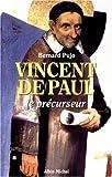 img - for Vincent de Paul: Le pre curseur (French Edition) book / textbook / text book