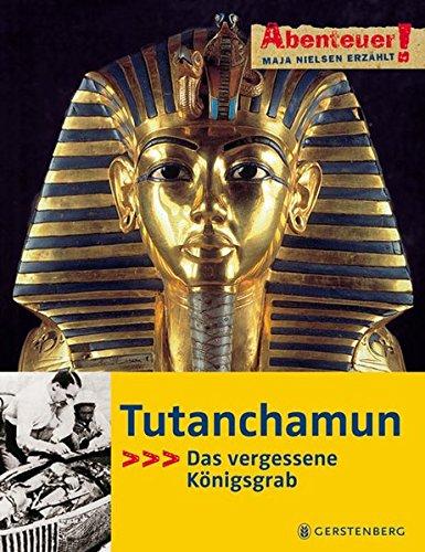 Abenteuer  Maja Nielsen Erzählt. Tutanchamun   Das Vergessene Königsgrab