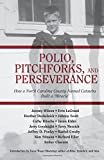 img - for Polio, Pitchforks, and Perseverance: How A North Carolina County Named Catawba Built a