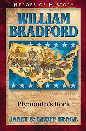 William Bradford: Plymouth's Rock (Heroes of History) (Christian Heroes: Then & Now) (William Bradford Diary)