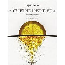 Cuisine inspirée, l'audace français