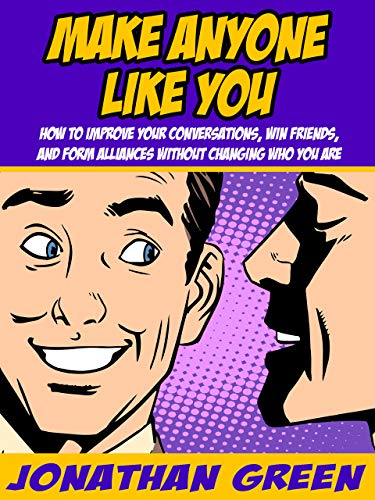 Make Anyone Like You How To Improve Your Conversations Win Friends