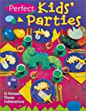 Perfect Kids' Parties, Karen Famini and Hands on Crafts for Kids Staff, 080699097X