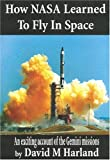 How NASA Learned to Fly in Space, David M. Harland, 1894959078
