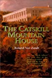 img - for The Catskill Mountain House: America's Grandest Hotel book / textbook / text book