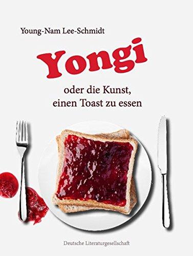 yongi-oder-die-kunst-einen-toast-zu-essen